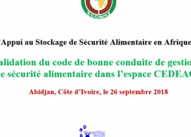 Atelier de validation du code de bonne conduite de gestion des stocks de sécurité alimentaire dans l'espace CEDEAO Mercredi, 26 septembre, 2018